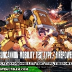 HG 1/144 GUNCANNON MOBILITY TEST TYPE/FIREPOWER TEST TYPE